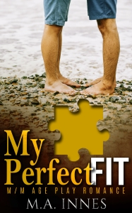 My Perfect Fit by MA Innes- Gay Romance Age Play Ebook Cover