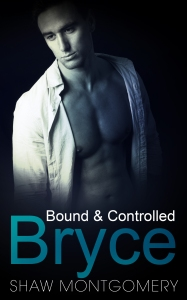 Bound and Controlled Bryce by Shaw Montgomery - Gay Romance Ebook Cover