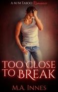 Too_Close_To_Break